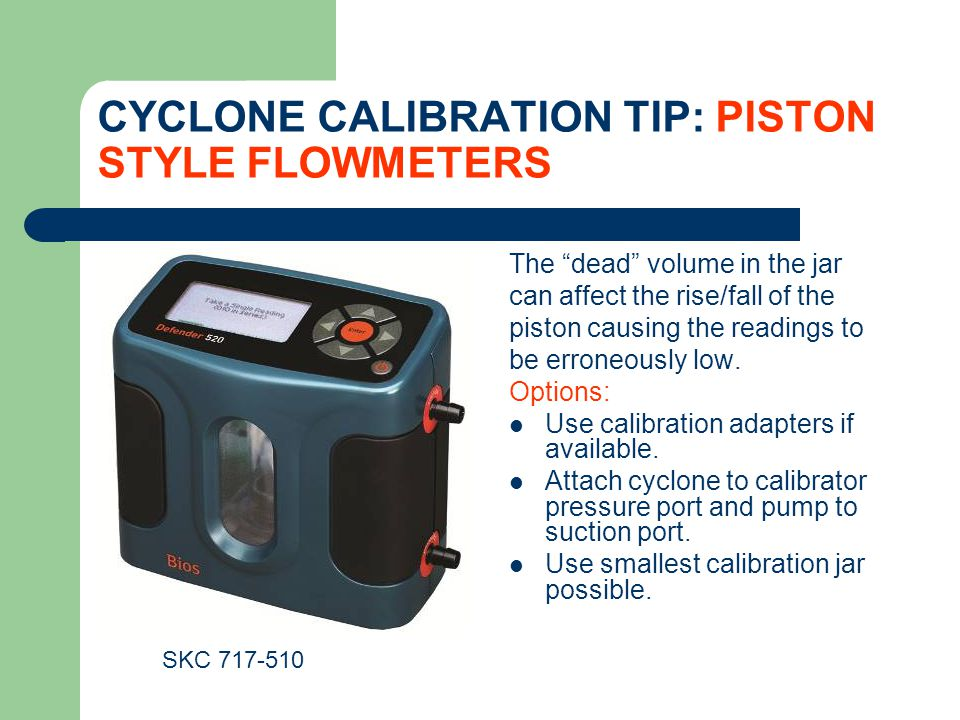 CYCLONE CALIBRATION TIP: PISTON STYLE FLOWMETERS