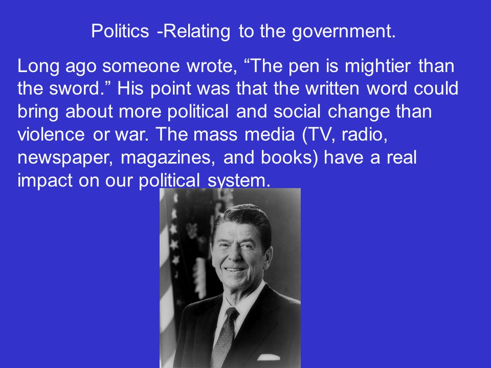 Politics -Relating to the government.