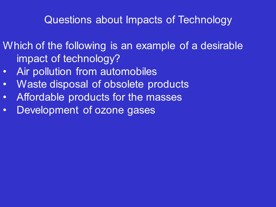 Questions about Impacts of Technology