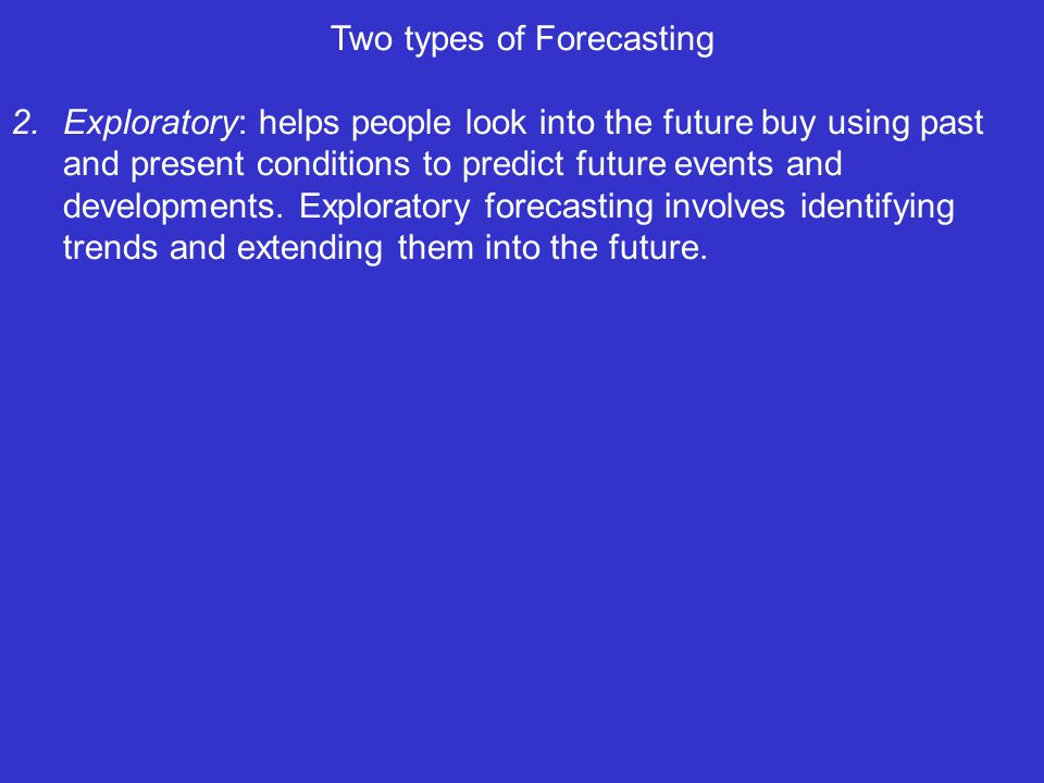 Two types of Forecasting
