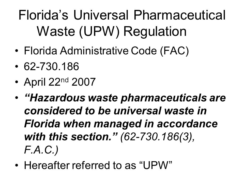 Florida's Universal Pharmaceutical Waste (UPW) Regulation