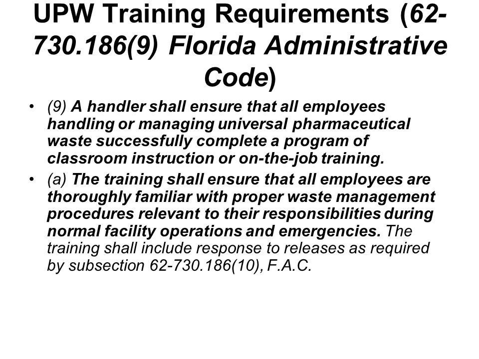 UPW Training Requirements (62-730.186(9) Florida Administrative Code)