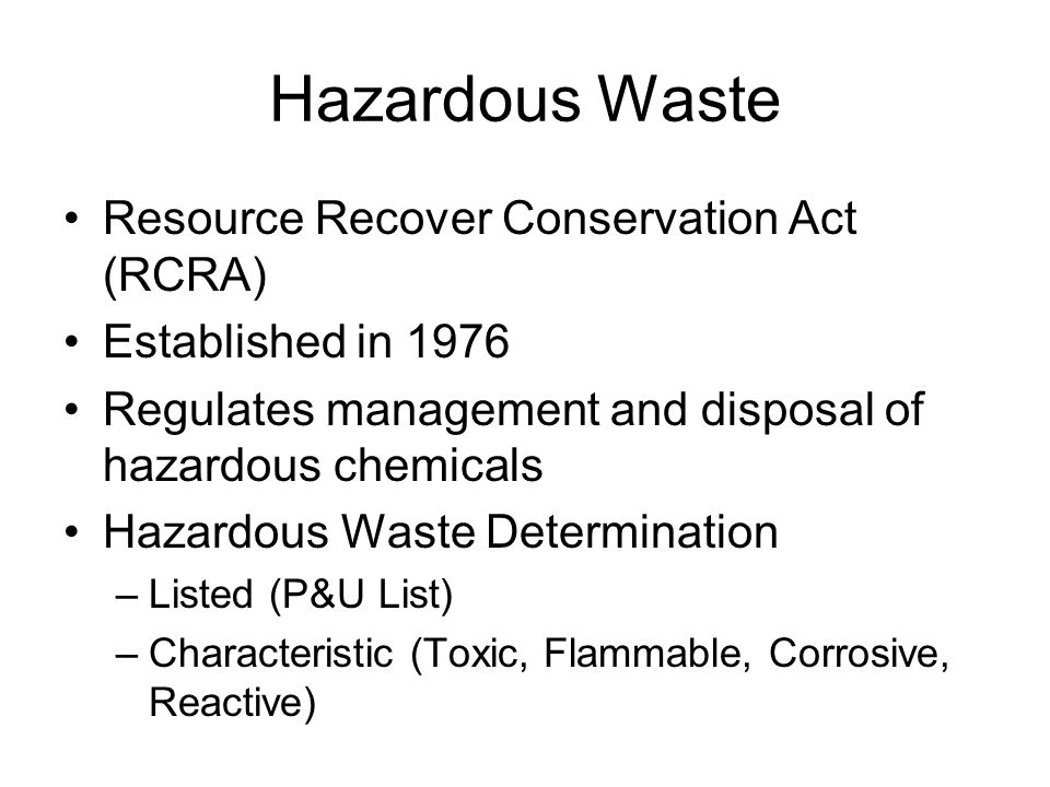 Hazardous Waste Resource Recover Conservation Act (RCRA)