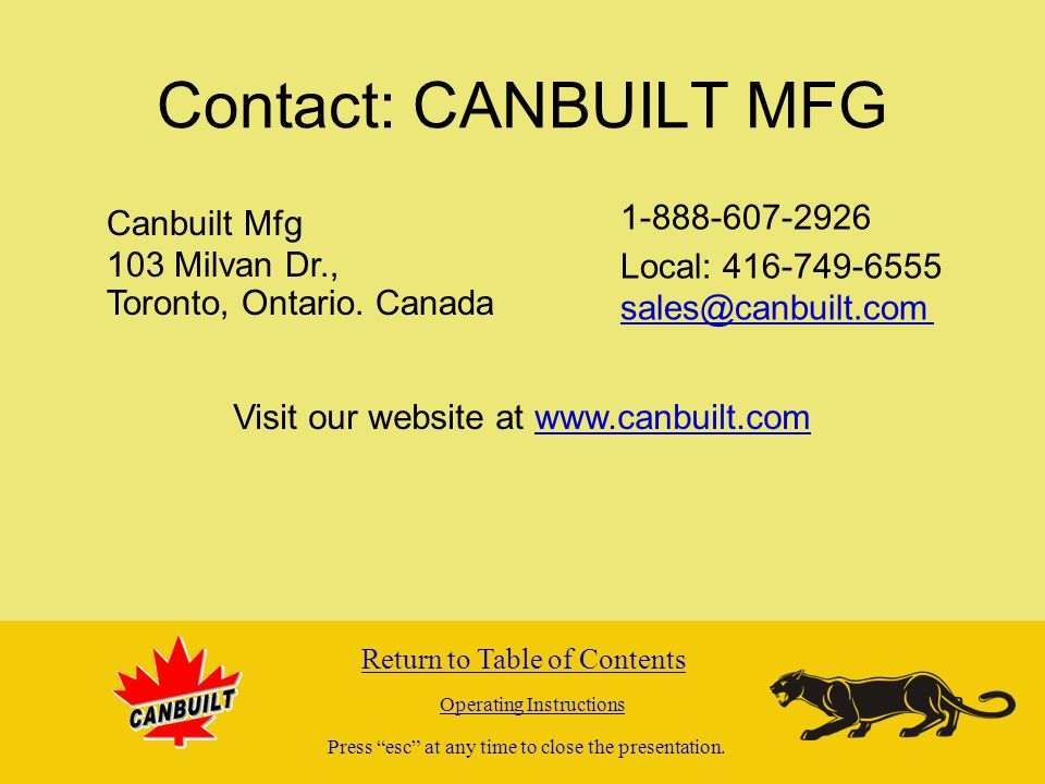Contact: CANBUILT MFG 1-888-607-2926 Canbuilt Mfg Local: 416-749-6555