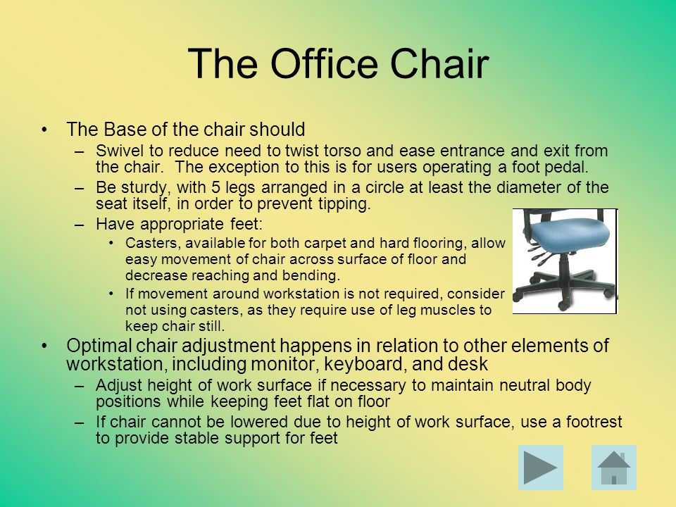 The Office Chair The Base of the chair should