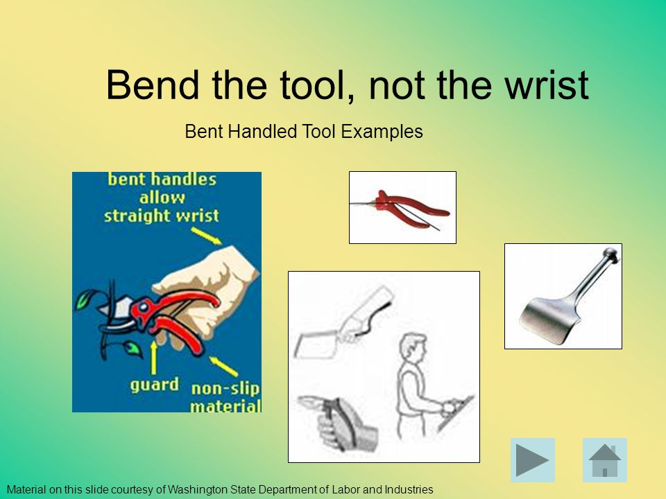 Bend the tool, not the wrist