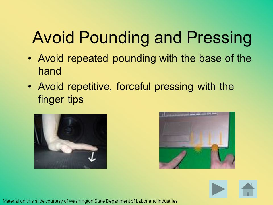 Avoid Pounding and Pressing