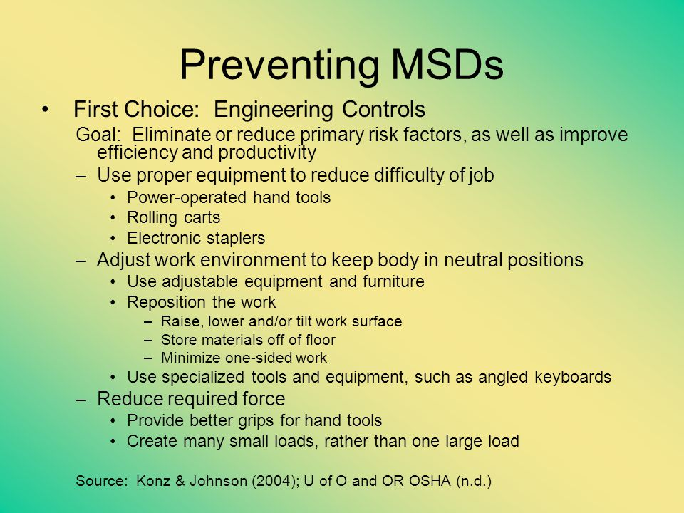Preventing MSDs First Choice: Engineering Controls