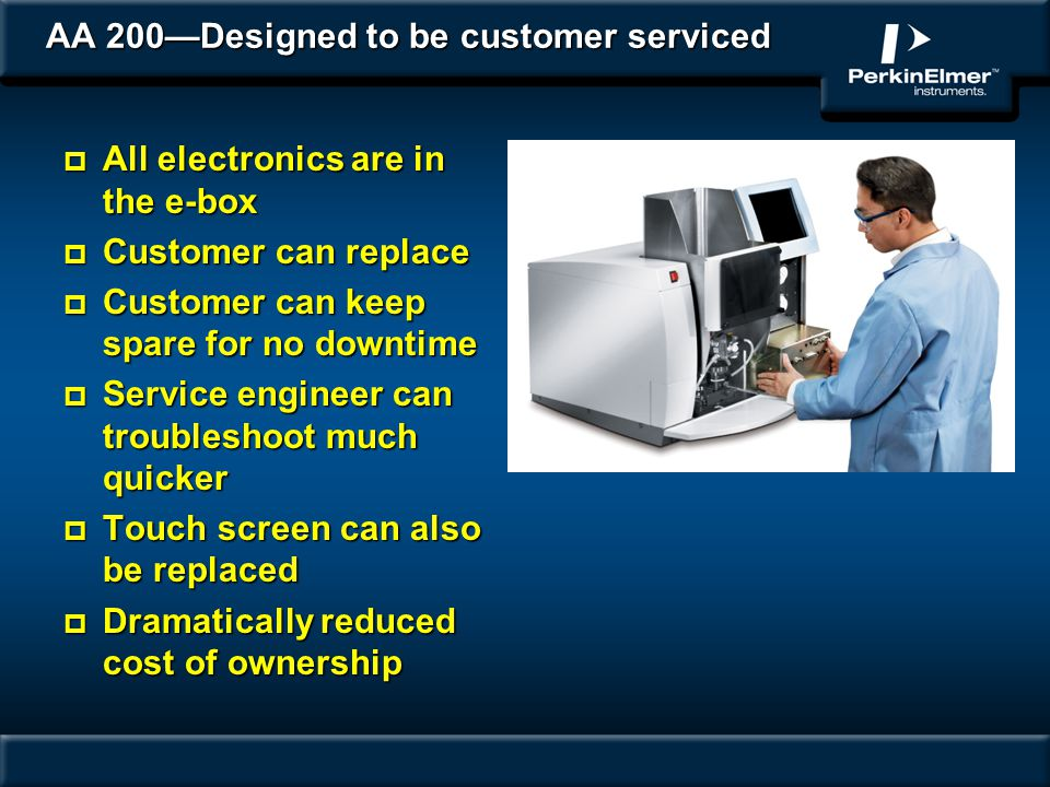 AA 200—Designed to be customer serviced