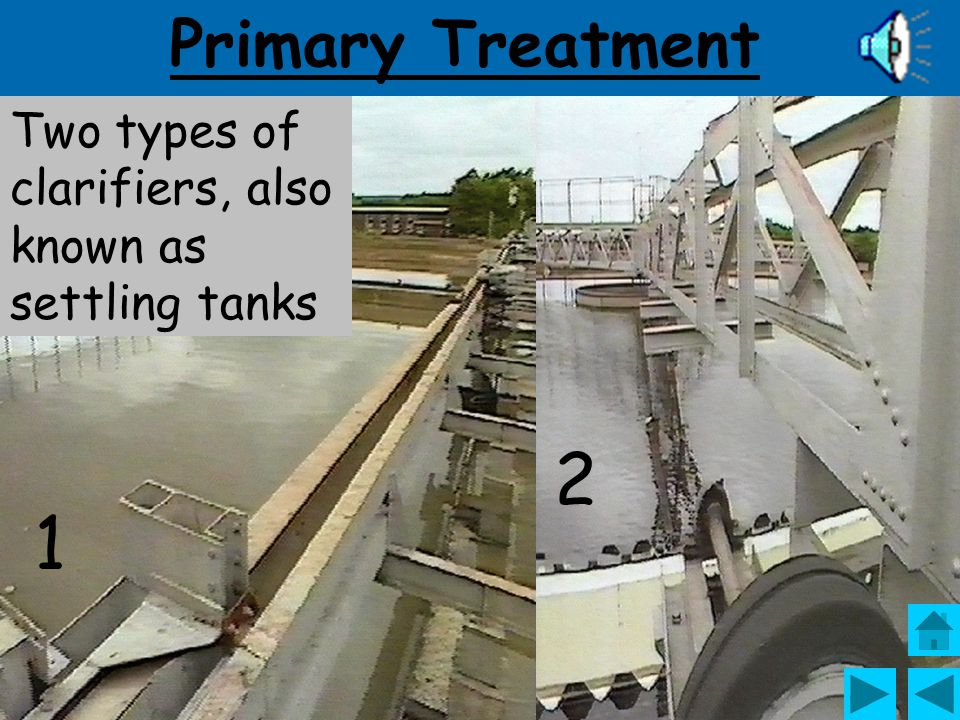 2 1 Primary Treatment Two types of clarifiers, also