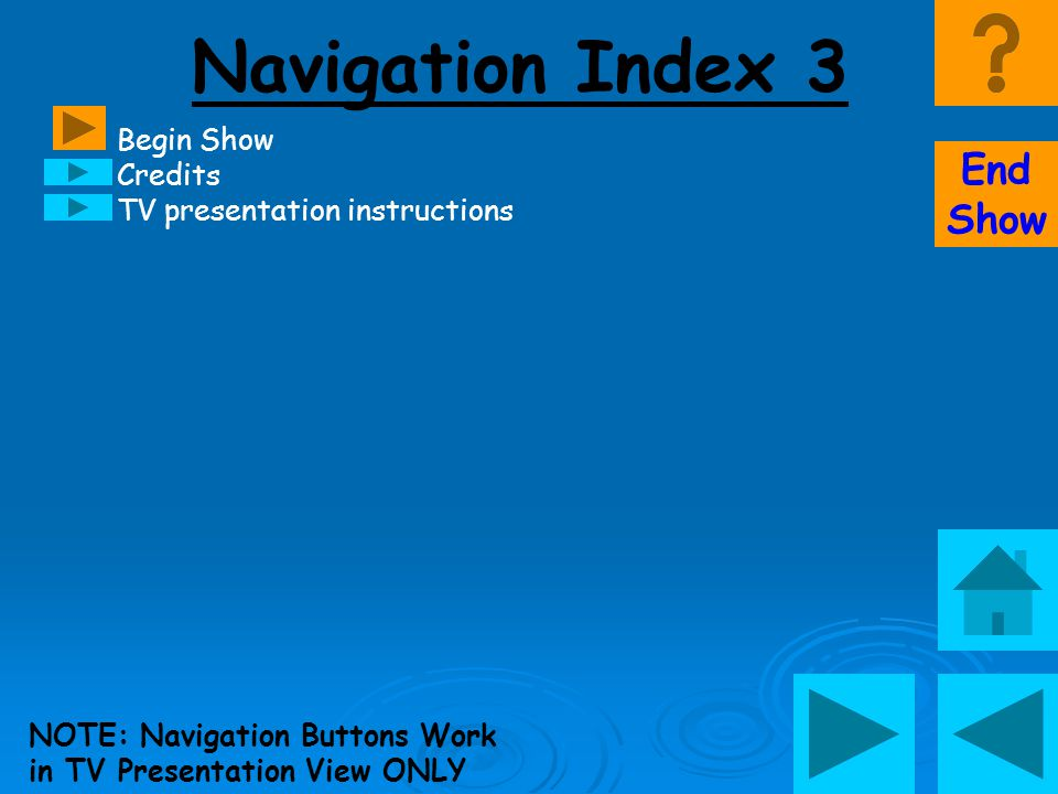 Navigation Index 3 End Show Begin Show Credits