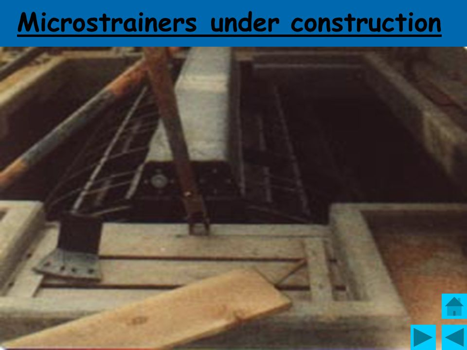 Microstrainers under construction