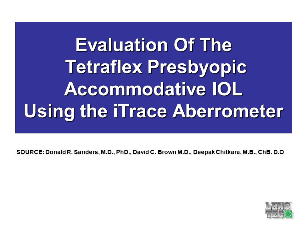 Evaluation Of The Tetraflex Presbyopic Accommodative IOL Using the iTrace Aberrometer