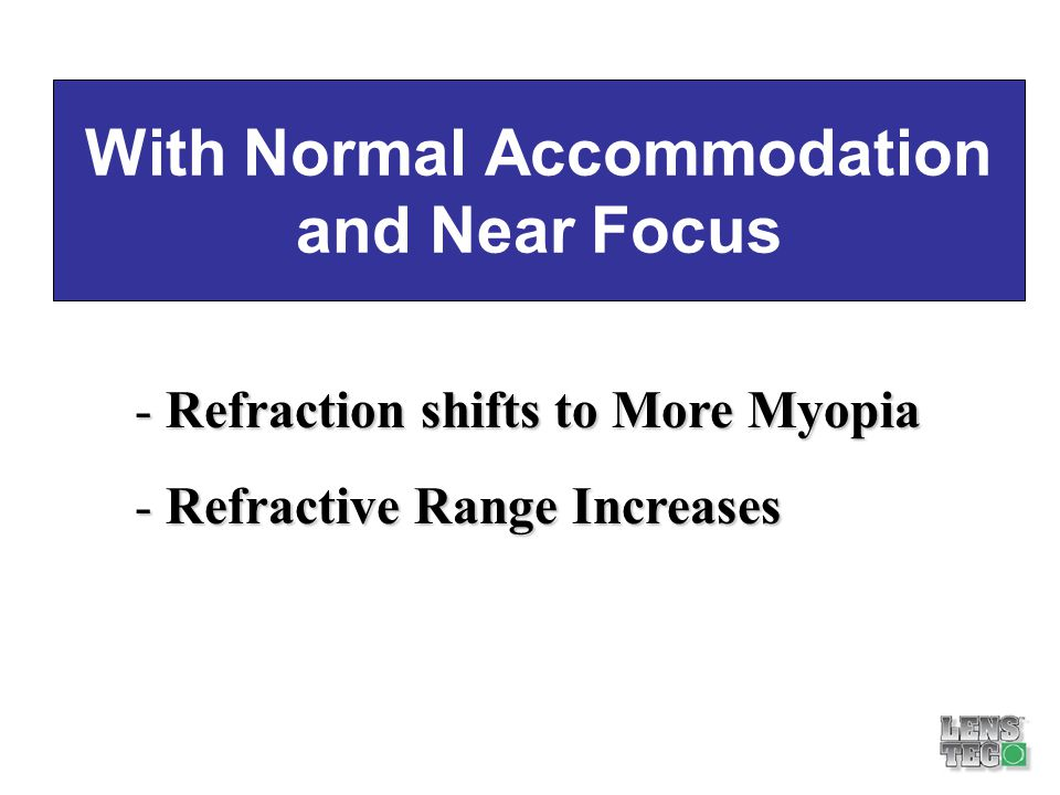 With Normal Accommodation and Near Focus