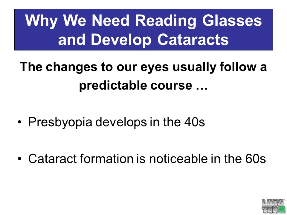 Why We Need Reading Glasses and Develop Cataracts