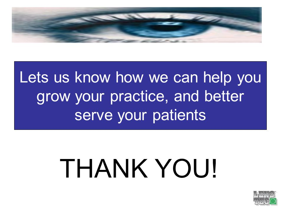 Lets us know how we can help you grow your practice, and better serve your patients
