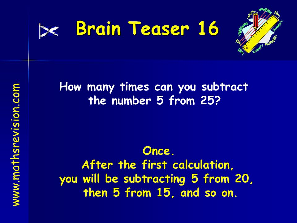 How many times can you subtract After the first calculation,
