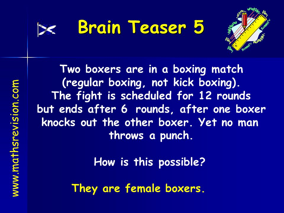 Brain Teaser 5 Two boxers are in a boxing match