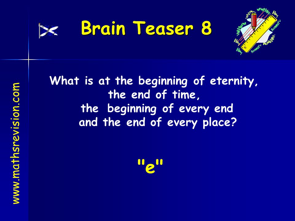 What is at the beginning of eternity,