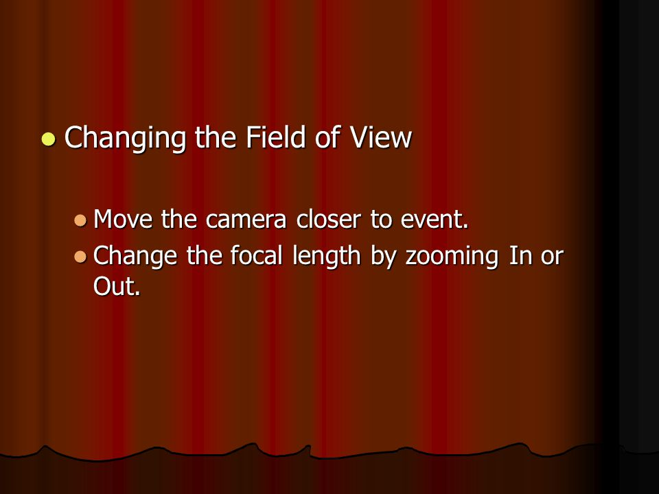 Changing the Field of View