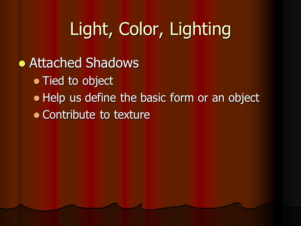 Light, Color, Lighting Attached Shadows Tied to object