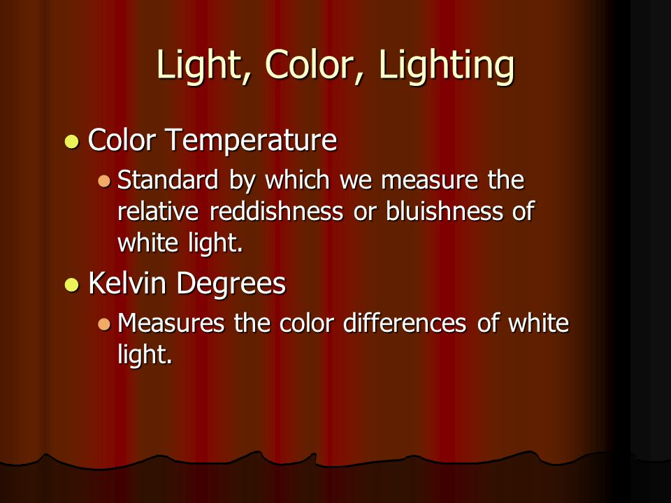 Light, Color, Lighting Color Temperature Kelvin Degrees