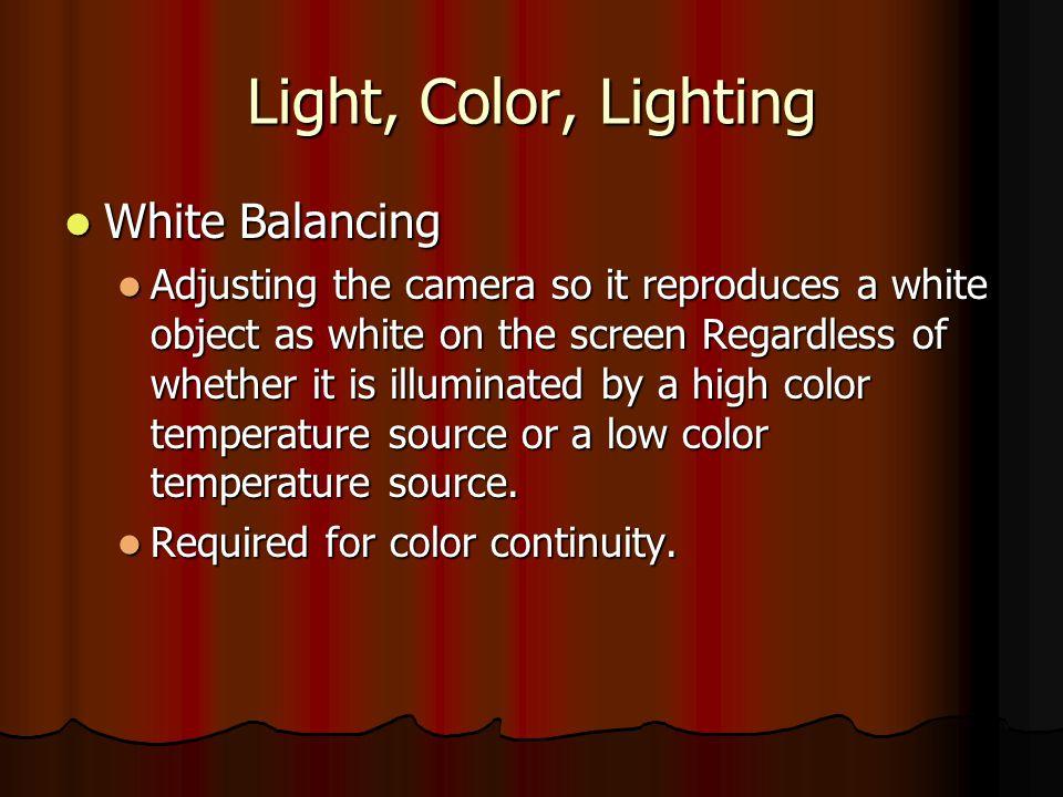 Light, Color, Lighting White Balancing