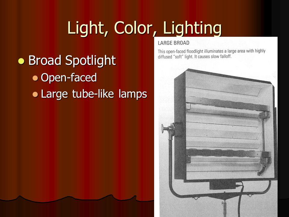 Light, Color, Lighting Broad Spotlight Open-faced