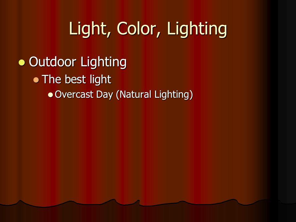 Light, Color, Lighting Outdoor Lighting The best light