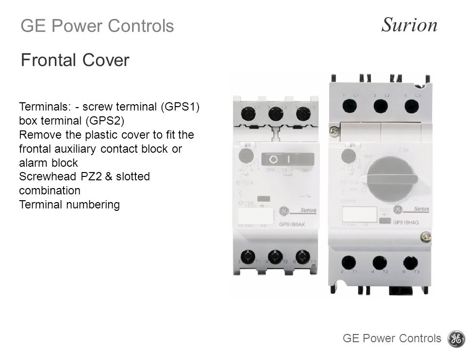 Frontal Cover Terminals: - screw terminal (GPS1) box terminal (GPS2)