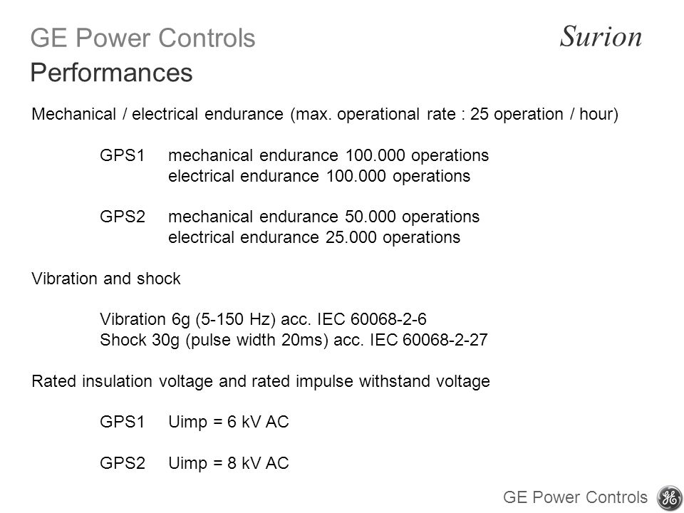 Performances Mechanical / electrical endurance (max. operational rate : 25 operation / hour) GPS1 mechanical endurance operations.