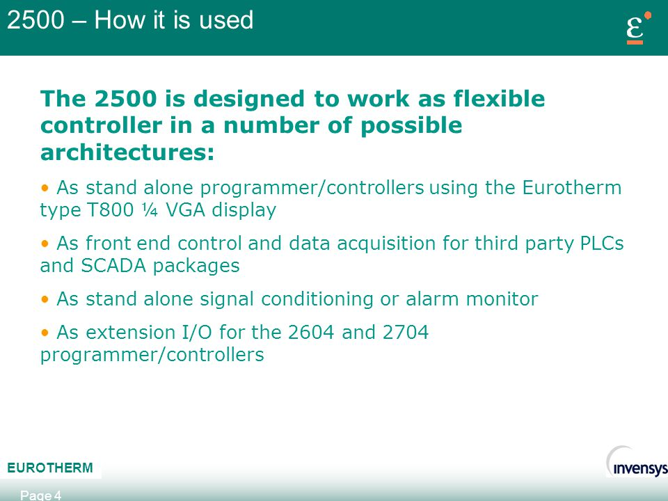 2500 – How it is used The 2500 is designed to work as flexible controller in a number of possible architectures: