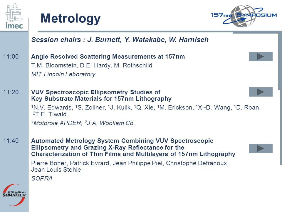 Metrology Session chairs : J. Burnett, Y. Watakabe, W. Harnisch