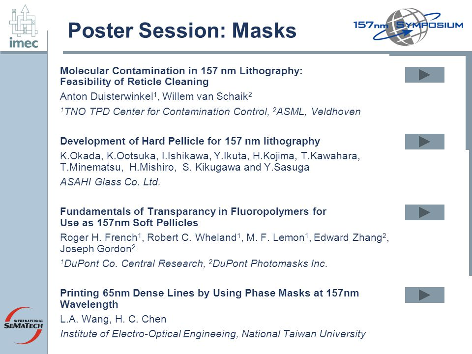 Poster Session: Masks Molecular Contamination in 157 nm Lithography: Feasibility of Reticle Cleaning.