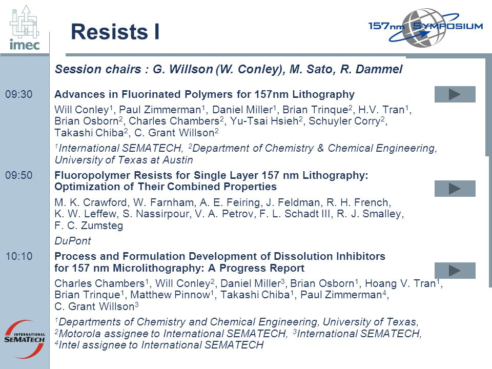 Resists I Session chairs : G. Willson (W. Conley), M. Sato, R. Dammel