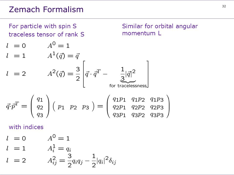 Zemach Formalism For particle with spin S traceless tensor of rank S