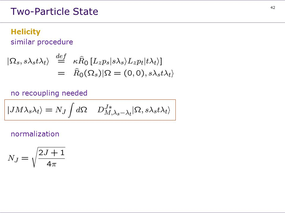 Two-Particle State Helicity similar procedure no recoupling needed