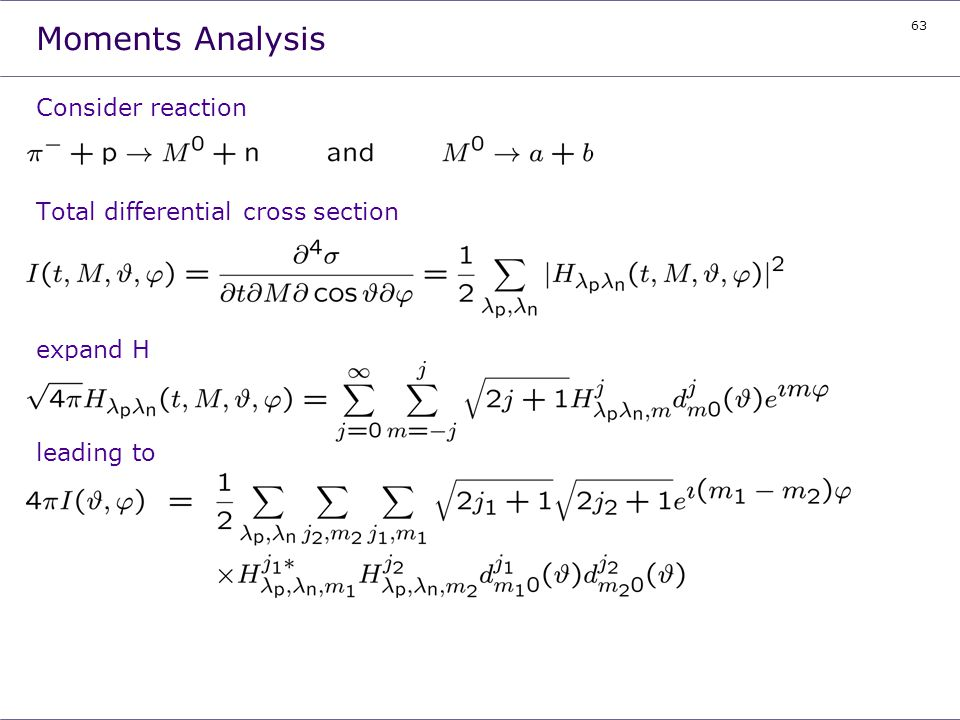 Moments Analysis Consider reaction Total differential cross section