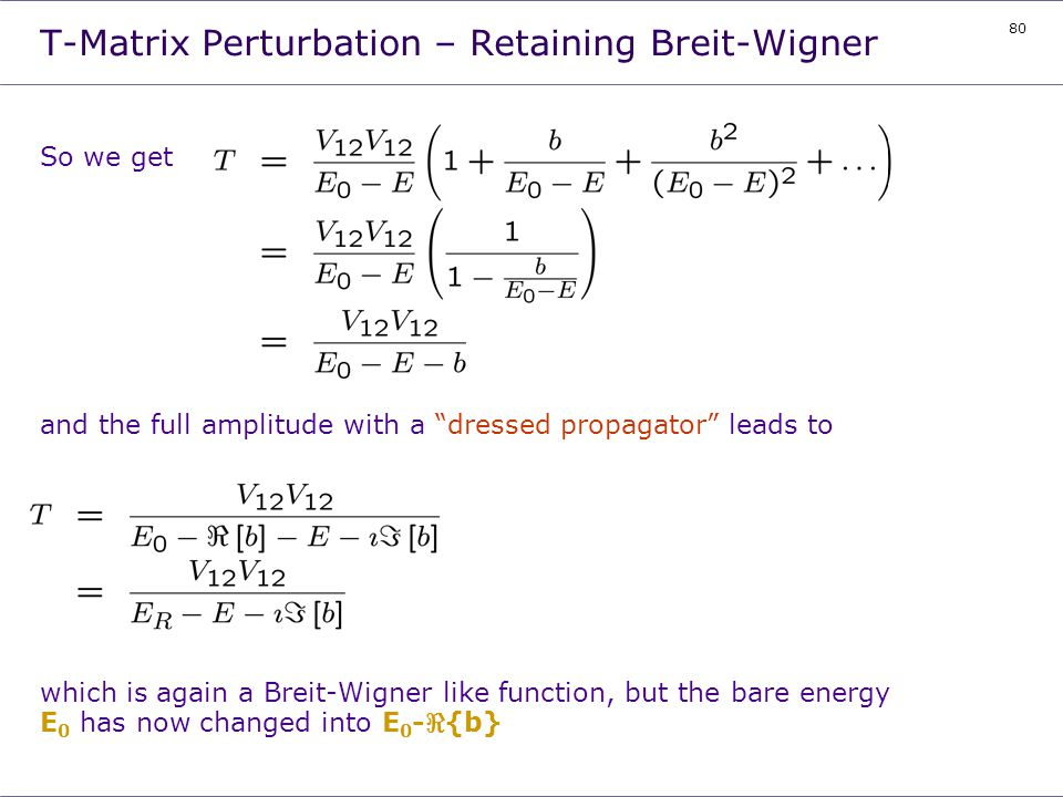 T-Matrix Perturbation – Retaining Breit-Wigner