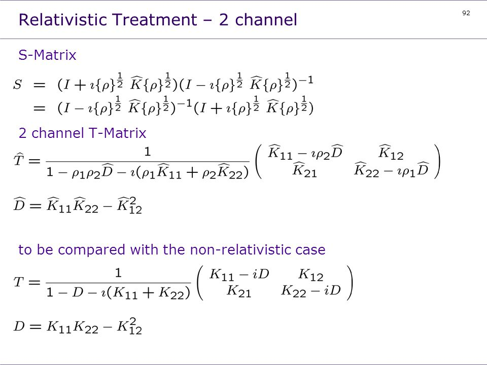 Relativistic Treatment – 2 channel