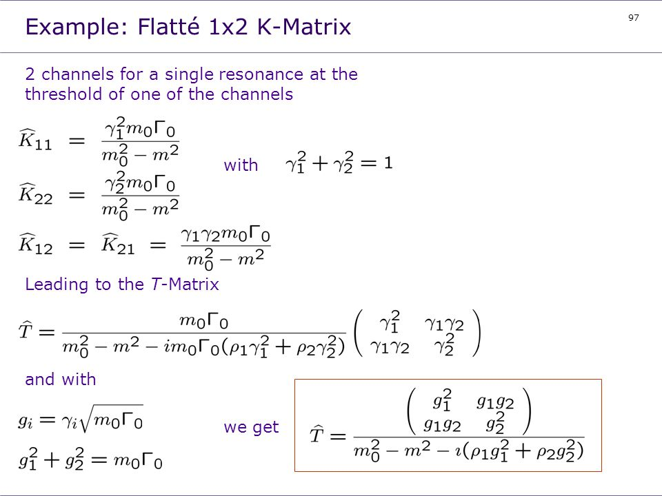 Example: Flatté 1x2 K-Matrix