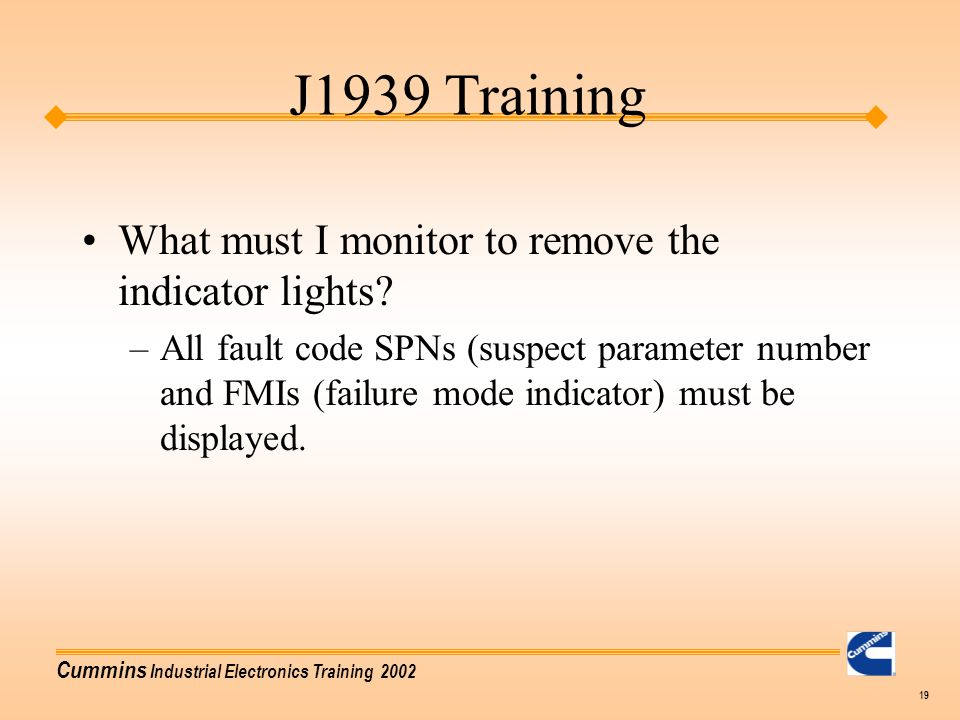 J1939 Training What must I monitor to remove the indicator lights