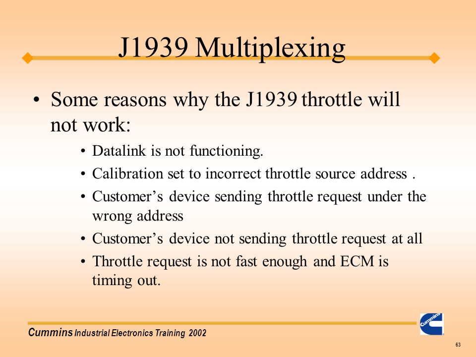 J1939 Multiplexing Some reasons why the J1939 throttle will not work: