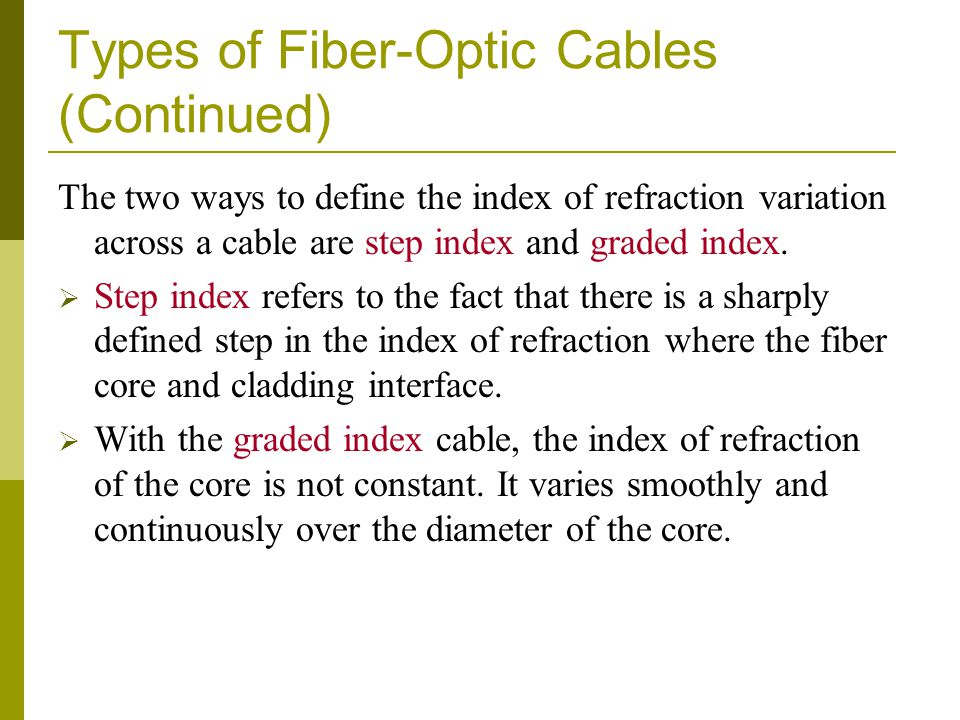 Types of Fiber-Optic Cables (Continued)