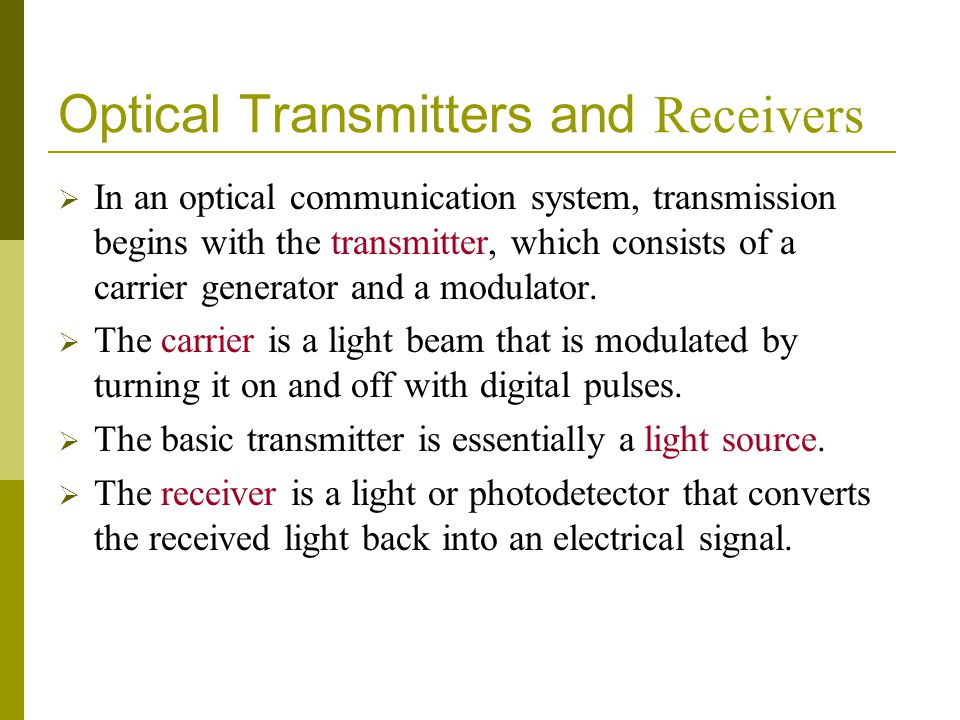 Optical Transmitters and Receivers
