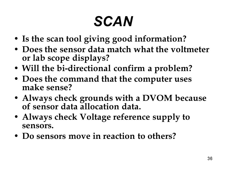 SCAN Is the scan tool giving good information