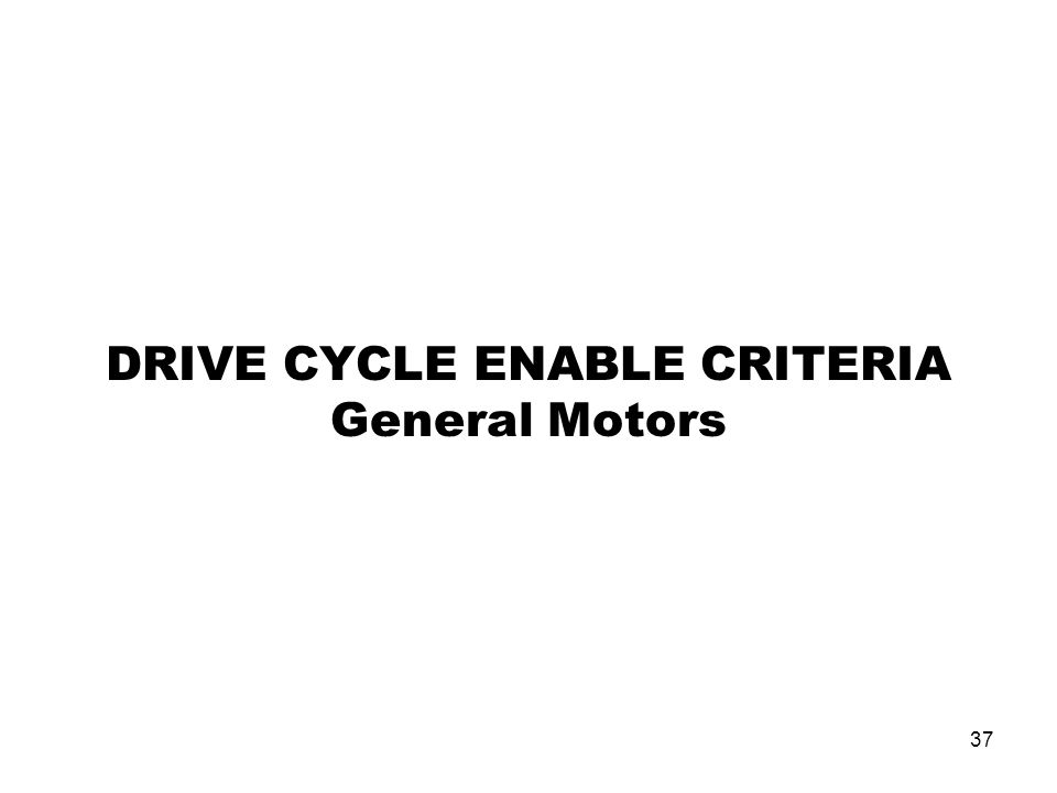 DRIVE CYCLE ENABLE CRITERIA General Motors