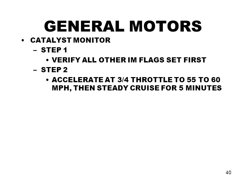 GENERAL MOTORS CATALYST MONITOR STEP 1