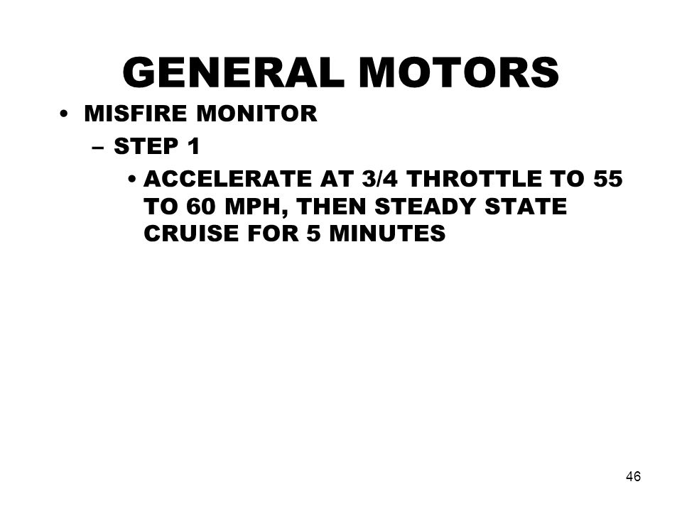 GENERAL MOTORS MISFIRE MONITOR STEP 1