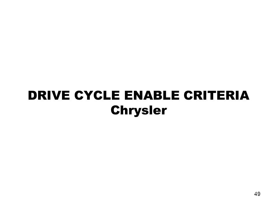 DRIVE CYCLE ENABLE CRITERIA Chrysler